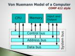 von nuemann model of a computer comp 411 style