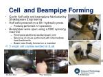 cell and beampipe forming