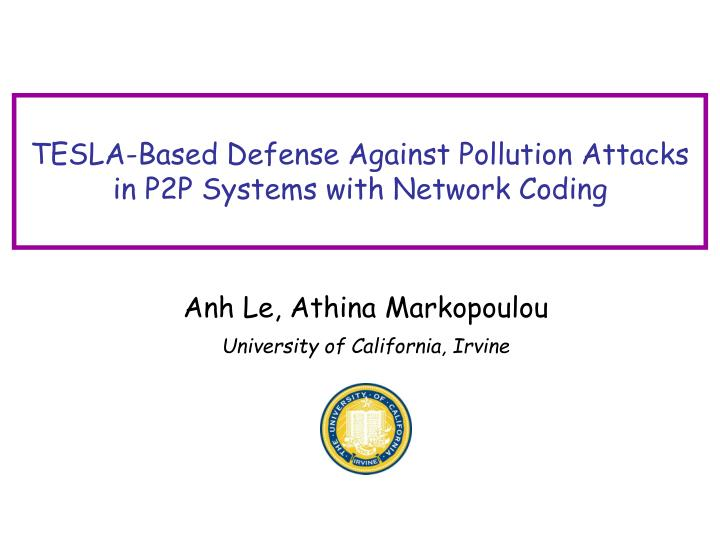 tesla based defense against pollution attacks in p2p systems with network coding n.