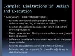 example limitations in design and execution