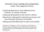 strand 6 cross cutting and comparative leader paul gregg social policy