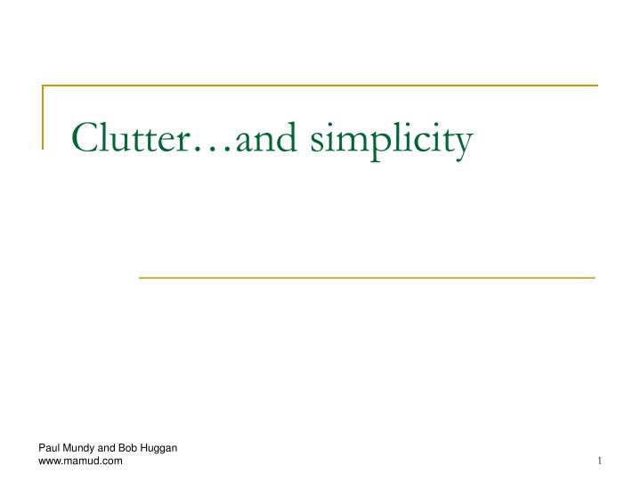 clutter and simplicity n.