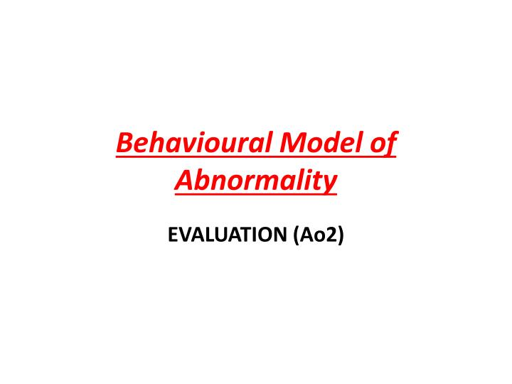 behavioural model of abnormality n.