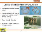 underground distribution ground set