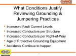 what conditions justify reviewing grounding jumpering practices