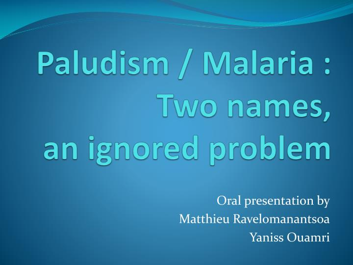 paludism malaria two names an ignored problem n.