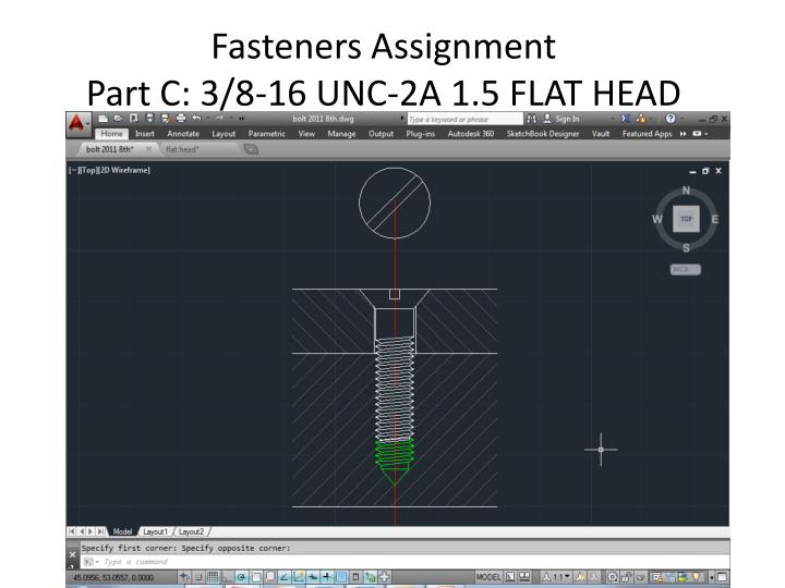 fasteners assignment part c 3 8 16 unc 2a 1 5 flat head n.