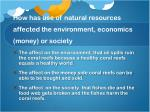 how has use of natural resources affected the environment economics money or society