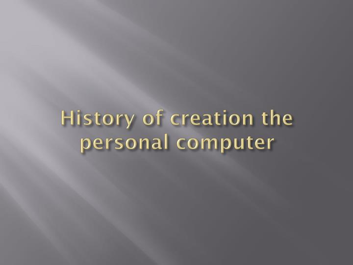 history of creation the personal computer n.