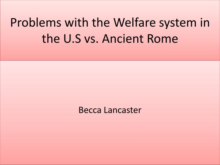 problems with the welfare system in the u s vs ancient rome n.