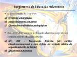 surgimento da educa o adventista