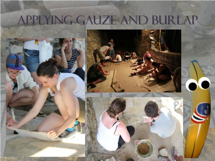 Applying Gauze and Burlap