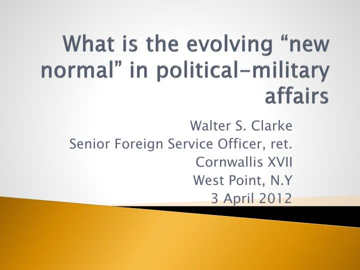 what is the evolving new normal in political military affairs n.
