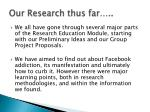 our research thus far