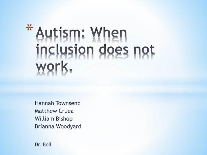 autism when inclusion does not work n.