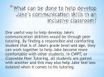 what can be done to help develop jake s communication skills in an inclusive classroom