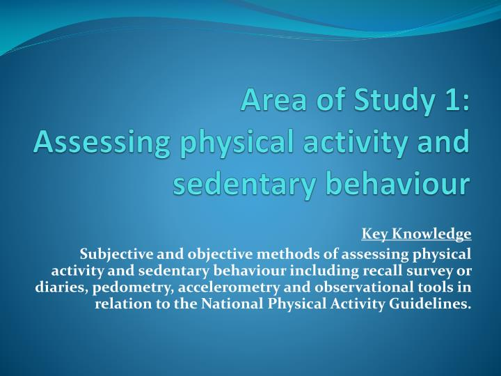 area of study 1 assessing physical activity and sedentary behaviour n.