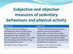 subjective and objective measures of sedentary behaviours and physical activity