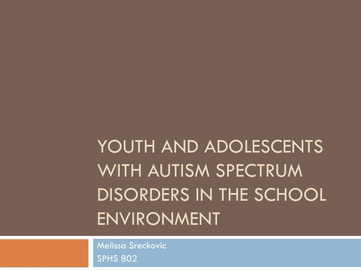 youth and a dolescents with autism spectrum disorders in the school environment n.