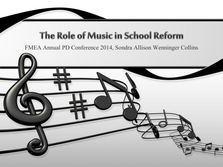 the role of music in school reform n.