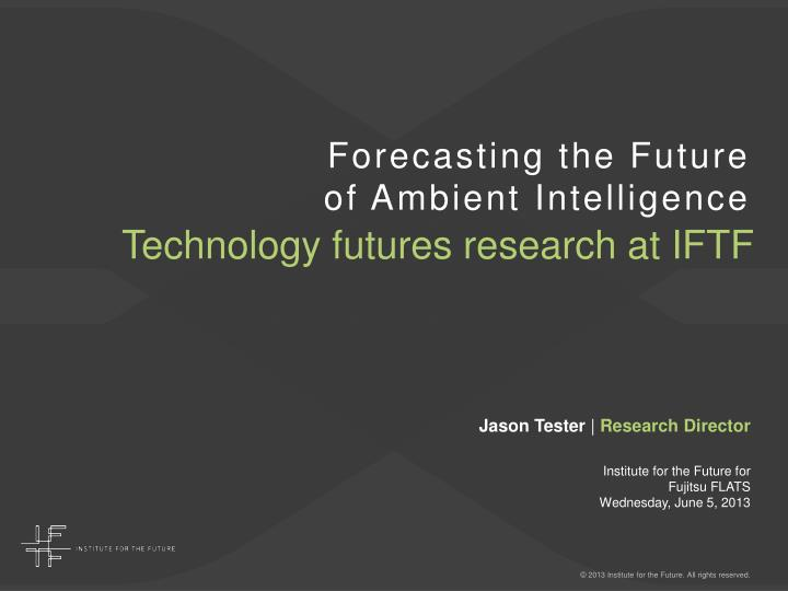 forecasting the future of ambient intelligence n.
