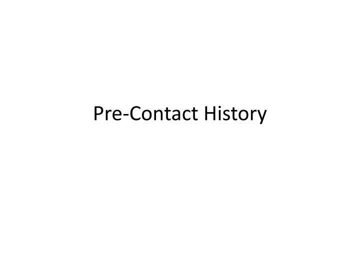 pre contact history n.