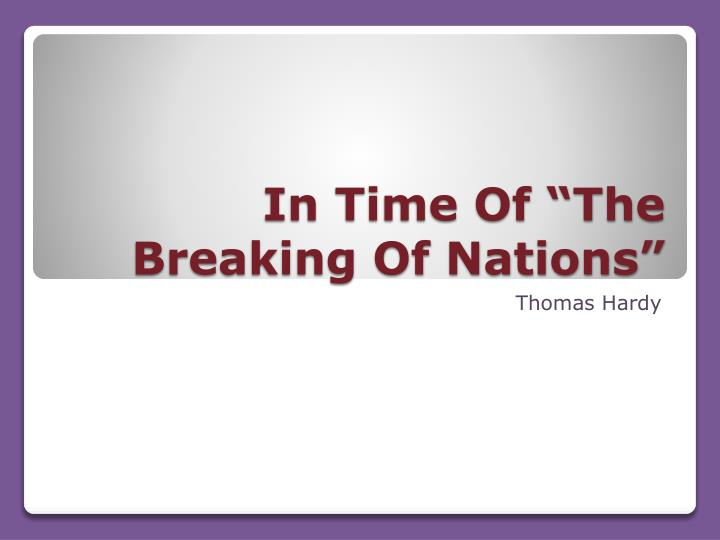 in time of the breaking of nations n.