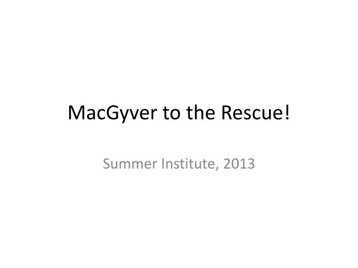 macgyver to the rescue n.