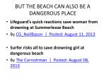 but the beach can also be a dangerous place2