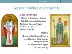 two main centres of christianity