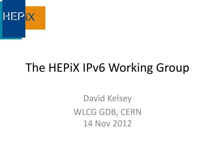 the hepix ipv6 working group n.