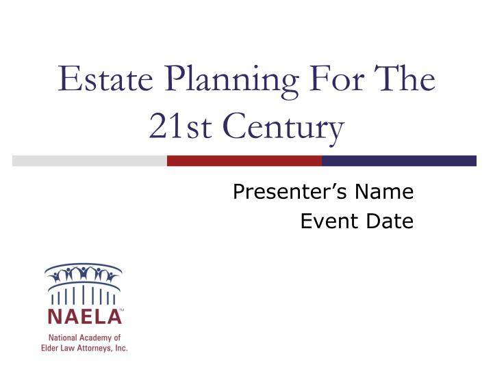 estate planning for the 21st century n.