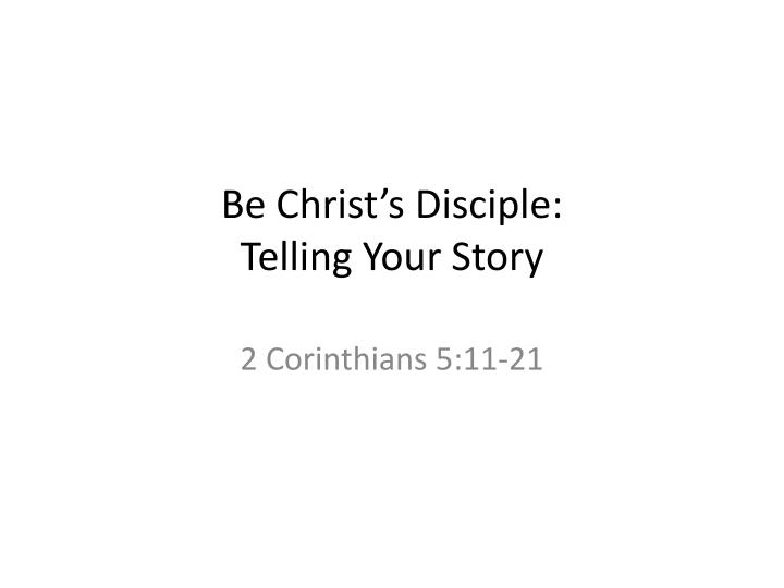 be christ s disciple telling your story n.