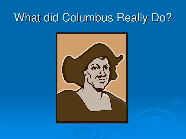 what did columbus really do n.
