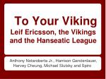 to your viking leif ericsson the vikings and the hanseatic league