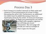 process day 3