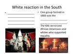 white reaction in the south