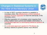 changes in statistical systems in the view of the monetary union
