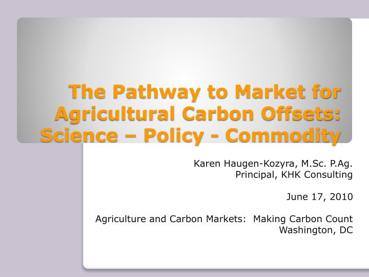 the pathway to market for agricultural carbon offsets science policy commodity n.