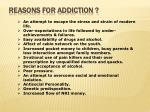 reasons for addiction