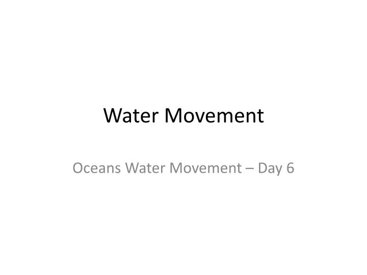 water movement n.