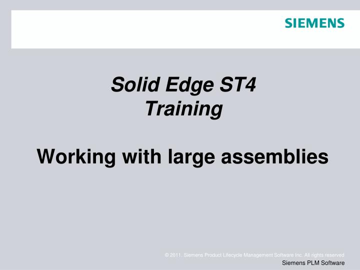 solid edge st4 training working with large assemblies n.