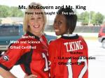 ms mcgovern and ms king have team taught for five years