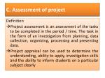 c assessment of project
