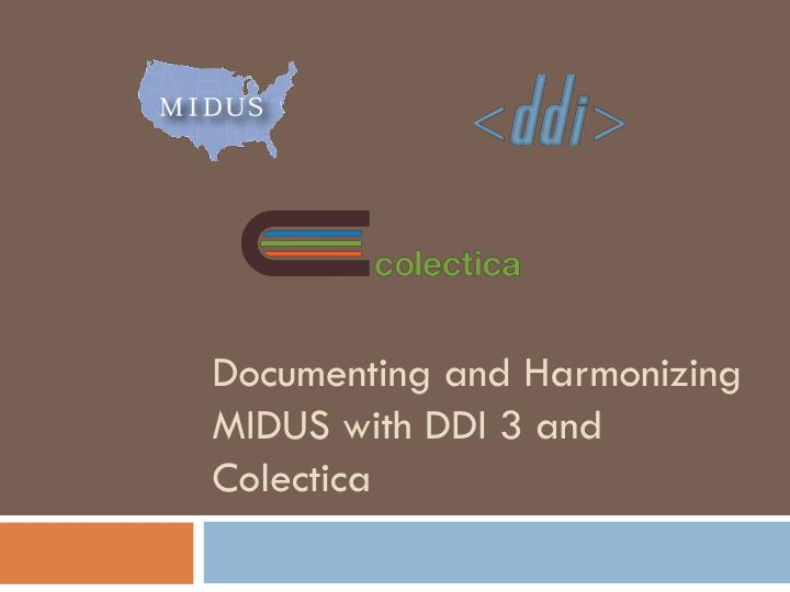 documenting and harmonizing midus with ddi 3 and colectica n.