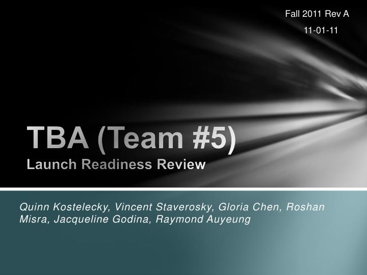 tba team 5 launch readiness review n.