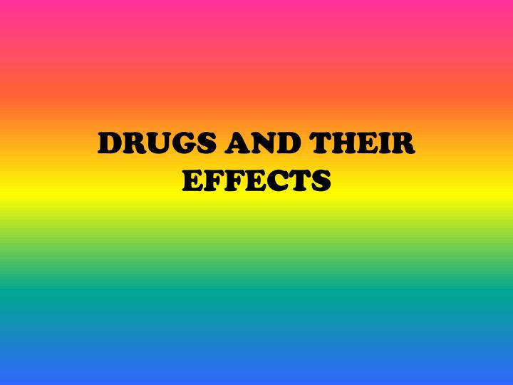 drugs and their effects n.