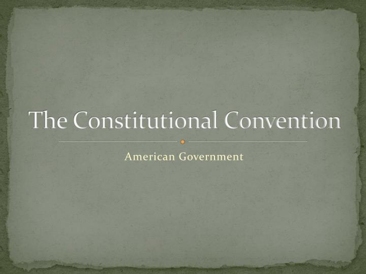the constitutional convention n.