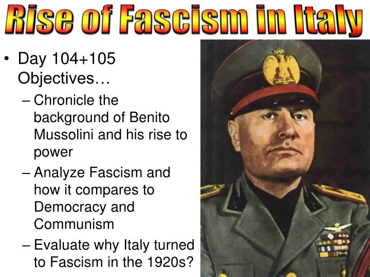 the rise of fascism in italy history essay Fascism in ever one of the three main countries, german, spain, and italy were slightly different in there own ways, but each country ressembeld each other fairly similarly.