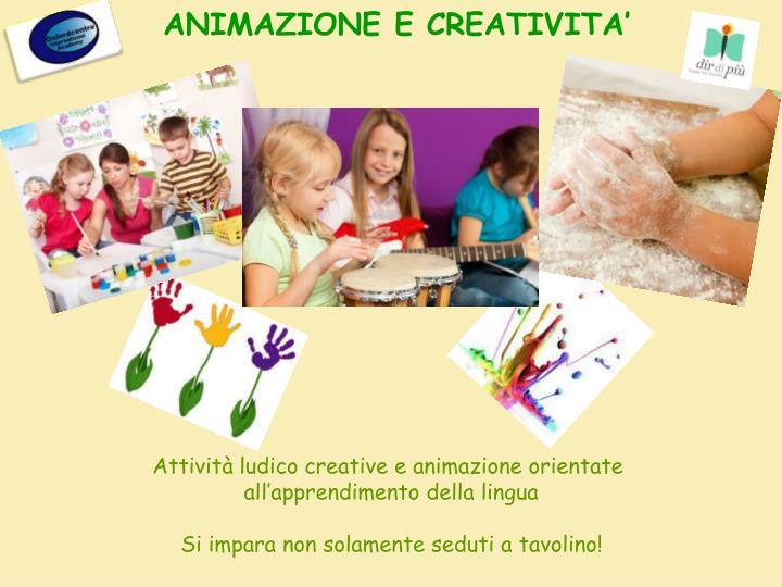 ANIMAZIONE E CREATIVITA'